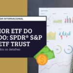 O maior ETF do mundo: SPDR® S&P 500® ETF Trust (SPY)